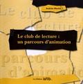 Andrée Martin - Le club de lecture : un parcours d'animation.
