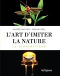 Andrée Mathieu et Moana Lebel - L'art d'imiter la nature - Le biomimétisme.