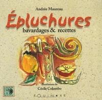 Andrée Maureau - Epluchures - Bavardages et recettes.