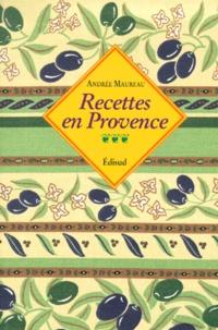 Andrée Maureau - Recettes en Provence.