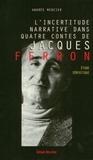 Andrée Mercier - L'incertitude narrative dans quatre contes de Jacques Ferron - Étude sémiotique.