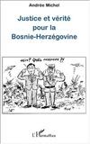 Andrée Michel - Justice et vérité pour la Bosnie-Herzégovine.