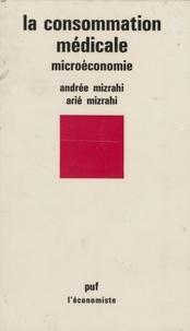 Andrée Mizrahi - La Consommation médicale - Microéconomie.