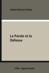 Andrée Morcos Fahmy - La Parole et la Défense - Morcos Fahmy (1872-1955).