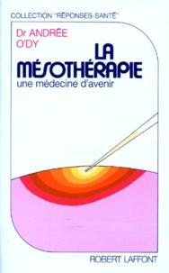 Andrée O'dy - LA MESOTHERAPIE. - Une médecine d'avenir.
