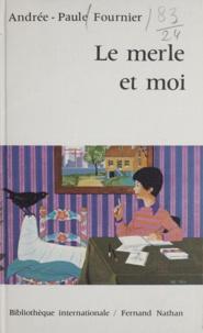 Andrée-Paule Fournier et Yvon Le Gall - Le merle et moi.