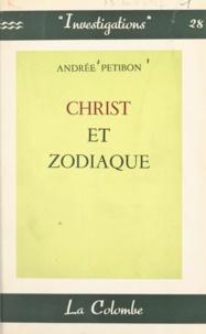 Andrée Petibon - Christ et zodiaque - Face à la loi des cycles.