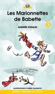 Andrée Poulin et Anne Villeneuve - Babette  : Babette 3 - Les Marionnettes de Babette.