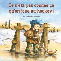 Andrée Poulin et Félix Girard - Ce n'est pas comme ça qu'on joue au hockey!.