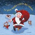 Andrée Poulin et Jean Morin - Le Père Noël a peur des chiens.