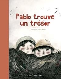 Andrée Poulin et Isabelle Malenfant - Pablo trouve un trésor.