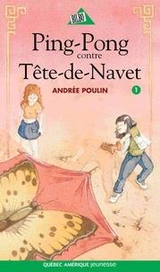 Andrée Poulin - Ping  : Ping 1 - Ping-Pong contre Tête-de-Navet.
