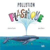 Andrée Poulin et Jean Morin - Pollution plastique.