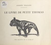 Andrée Pragane et André Margat - Le livre de Petit Thomas.