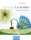"""Andrée Roy - Le sentier """"poussière de l'Etoile"""" - Un chemin de vie qui parle à l'âme, un chemin aux couleurs de guérison."""