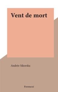 Andrée Sikorska - Vent de mort.