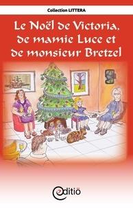 Andrée Thibeault et Eddy Tardif - Le Noël de Victoria, de Mamie Luce et de Monsieur Bretzel - Noël.