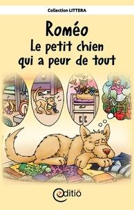 Andrée Thibeault et Pierre Berthiaume - Roméo - Le petit chien qui a peur de tout - AniMotions.