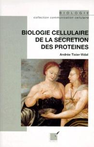 Andrée Tixier-Vidal - Biologie cellulaire de la sécrétion des protéines.