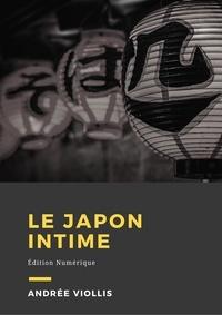 Andrée Viollis - Le Japon intime - Édition Numérique.