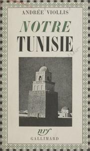 Andrée Viollis - Notre Tunisie.