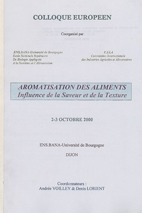 Andrée Voilley et Denis Lorient - Arômatisation des aliments - Influence de la Saveur et de la Texture.