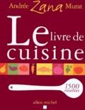 Andrée Zana-Murat - Le livre de cuisine.