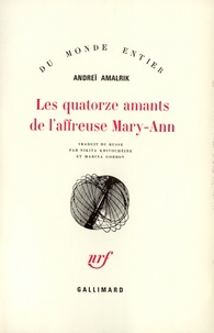 Andrei Amalrik - Les Quatorze amants de l'affreuse Mary-Ann.