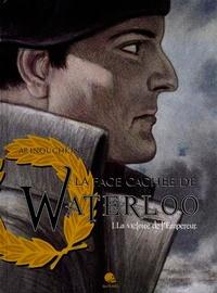 Andreï Arinouchkine - La face cachée de Waterloo Tome 1 : La victoire de l'Empereur.