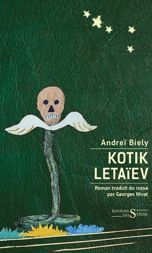 Andréi Biély - Kotik Letaïev - Suivi de Les soufrances de Kotik ou le palimpseste de l'enfance.