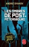 Andreï Dyakov - Les ombres de Post-Petersbourg - Vers la lumière ; Vers les ténèbres.