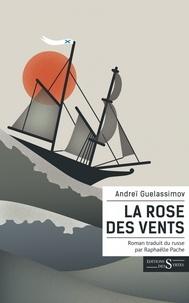Andreï Guelassimov - La Rose des vents.