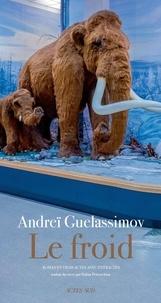 Amazon kindle book téléchargements gratuits Le Froid  - Roman en trois actes avec entractes par Andreï Guelassimov PDF DJVU en francais