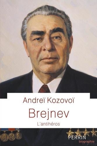 Brejnev. L'antihéros
