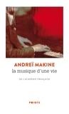 Andreï Makine - La musique d'une vie.