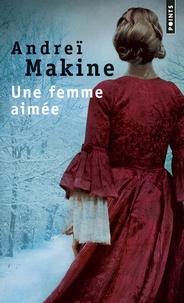 Andreï Makine - Une femme aimée.