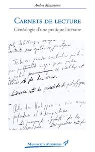 Andrei Minzetanu - Carnets de lecture - Généalogie d'une pratique littéraire.