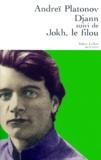 Andreï Platonov - Djann suivi de Jokh, le filou....