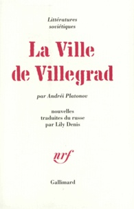 Andreï Platonov - La ville de Villegrad.