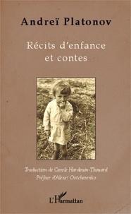 Andreï Platonov - Récits d'enfance et contes.