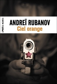 Andreï Rubanov - Ciel orange.