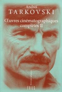 Oeuvres cinématographiques complètes Tome 2 : Vent Clair. Le miroir. Hoffmanniana. Stalker. Sardor. Nostalghia. Le sacrifice.pdf
