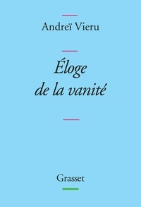 Andreï Vieru - Eloge de la vanité - Collection bleue.