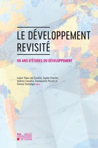 Andreia Lemaître et Del castillo isabel Yépez - Le développement revisité - 60 ans d'études du développement.