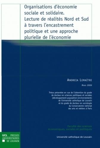 Andreia Lemaître - Organisations d'économie sociale et solidaire. Lecture de réalités Nord et Sud à travers l'encastrement politique et une approche plurielle de l'économie.