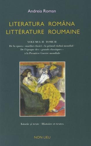 Litterature Roumaine Tome 2 De L Epoque Des Grands Classiques A La Premiere Guerre Mondiale Edition Bilingue Francais Roumain Grand Format