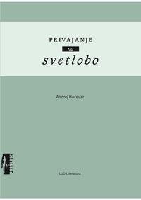 Andrej Hočevar - Privajanje na svetlobo.