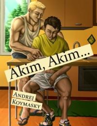 Andrej Koymasky - Akim, Akim….