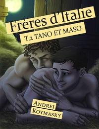 Andrej Koymasky - Frères d'Italie, tome 2 : Tano et Maso.