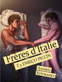 Andrej Koymasky - Frères d'Italie, tome 3 : Enrico Piccin.